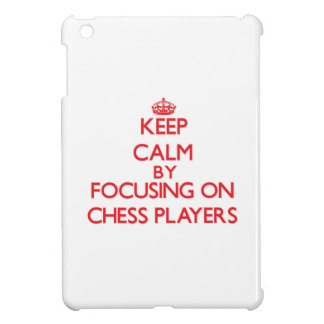 Keep Calm by focusing on Chess Players iPad Mini Cover