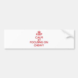 Keep Calm by focusing on Chewy Car Bumper Sticker