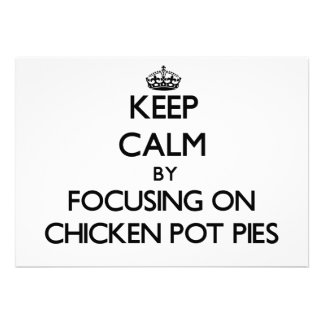 Keep Calm by focusing on Chicken Pot Pies Custom Invitations