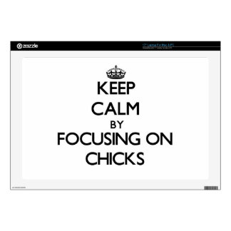 Keep Calm by focusing on Chicks Laptop Decal