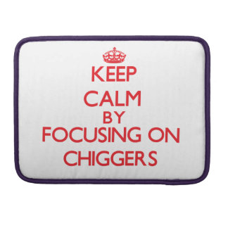 Keep calm by focusing on Chiggers Sleeve For MacBooks