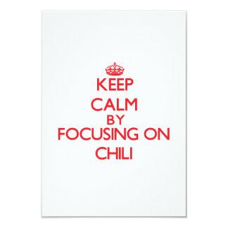 "Keep Calm by focusing on Chili 3.5"" X 5"" Invitation Card"