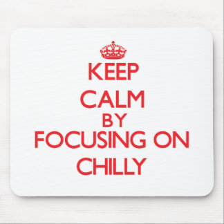 Keep Calm by focusing on Chilly Mouse Pads
