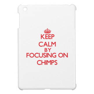 Keep Calm by focusing on Chimps iPad Mini Case