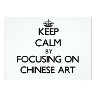 Keep Calm by focusing on Chinese Art 5x7 Paper Invitation Card