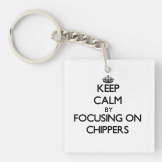 Keep Calm by focusing on Chippers Acrylic Key Chain