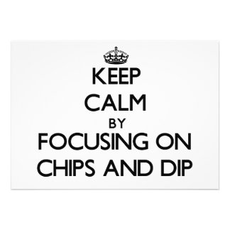 Keep Calm by focusing on Chips And Dip Invitation