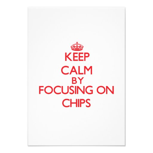 Keep Calm by focusing on Chips Announcement