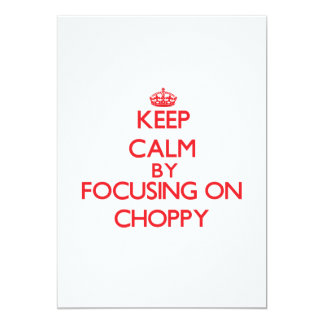 Keep Calm by focusing on Choppy Personalized Announcement