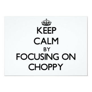Keep Calm by focusing on Choppy Personalized Announcements