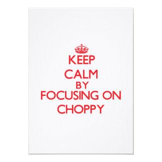 Keep Calm by focusing on Choppy Invitations