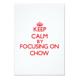"Keep Calm by focusing on Chow 3.5"" X 5"" Invitation Card"