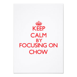 "Keep Calm by focusing on Chow 5"" X 7"" Invitation Card"