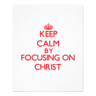 Keep Calm by focusing on Christ Flyers