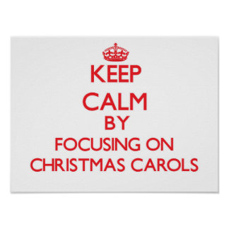 Keep Calm by focusing on Christmas Carols Poster