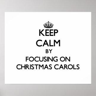 Keep Calm by focusing on Christmas Carols Print