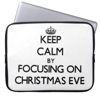 Keep Calm by focusing on Christmas Eve Laptop Sleeve
