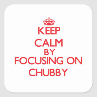 Keep Calm by focusing on Chubby Square Sticker
