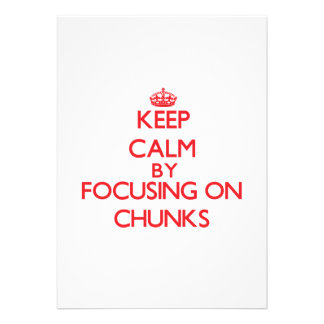 Keep Calm by focusing on Chunks Personalized Announcement