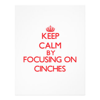 Keep Calm by focusing on Cinches Full Color Flyer