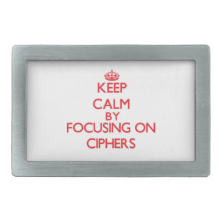 Keep Calm by focusing on Ciphers Rectangular Belt Buckle