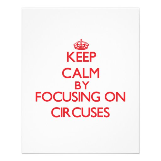 Keep Calm by focusing on Circuses Flyer