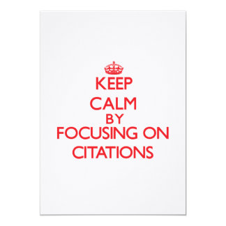 Keep Calm by focusing on Citations Personalized Invitations