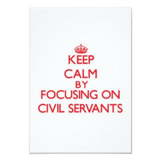 Keep Calm by focusing on Civil Servants 3.5x5 Paper Invitation Card