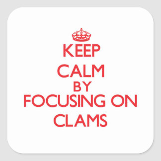 Keep Calm by focusing on Clams Sticker