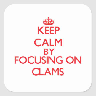 Keep Calm by focusing on Clams Stickers