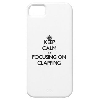 Keep Calm by focusing on Clapping iPhone 5 Covers