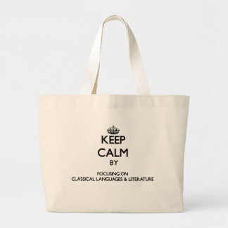 Keep calm by focusing on Classical Languages Lit Canvas Bag