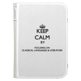 Keep calm by focusing on Classical Languages & Lit Cases For The Kindle
