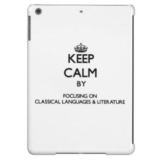 Keep calm by focusing on Classical Languages & Lit iPad Air Cover