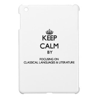 Keep calm by focusing on Classical Languages & Lit iPad Mini Covers