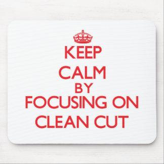 Keep Calm by focusing on Clean-Cut Mousepad