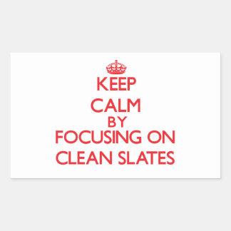Keep Calm by focusing on Clean Slates Rectangular Sticker