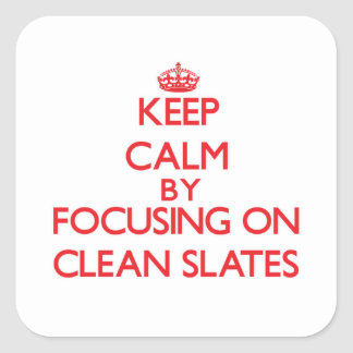 Keep Calm by focusing on Clean Slates Stickers