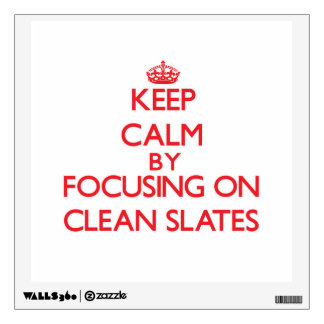 Keep Calm by focusing on Clean Slates Wall Skins