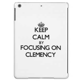 Keep Calm by focusing on Clemency Cover For iPad Air