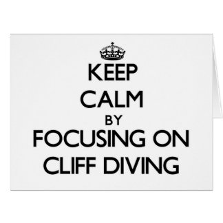 Keep Calm by focusing on Cliff Diving Large Greeting Card