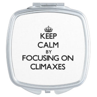 Keep Calm by focusing on Climaxes Travel Mirror
