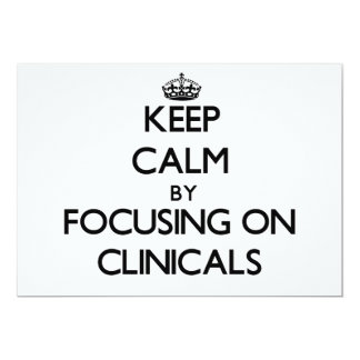 """Keep Calm by focusing on Clinicals 5"""" X 7"""" Invitation Card"""