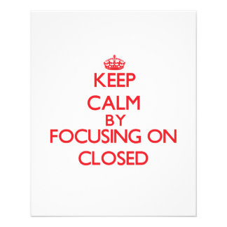 Keep Calm by focusing on Closed Flyer Design