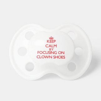 Keep Calm by focusing on Clown Shoes Baby Pacifiers