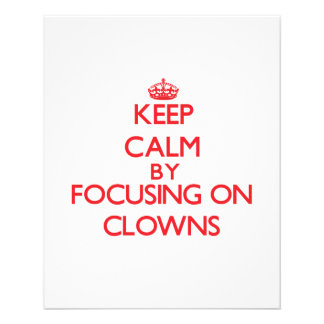 Keep Calm by focusing on Clowns Personalized Flyer