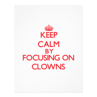 Keep Calm by focusing on Clowns Custom Flyer