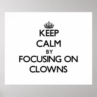 Keep Calm by focusing on Clowns Print