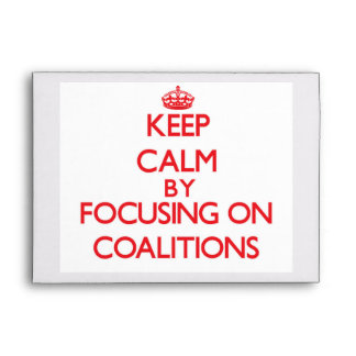 Keep Calm by focusing on Coalitions Envelopes