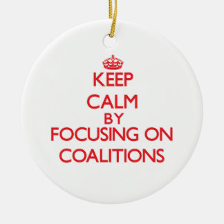 Keep Calm by focusing on Coalitions Christmas Tree Ornament